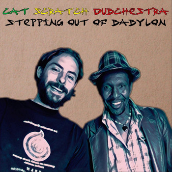 Cat Scratch Dubchestra - Stepping out of Babylon (Explicit)