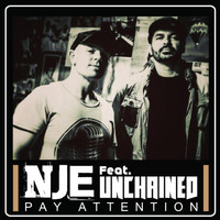 NJE - Pay Attention (feat. Unchained)