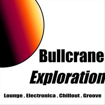Bullcrane - Exploration