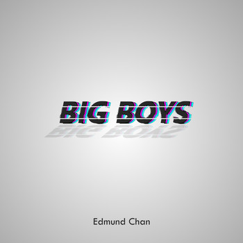 Edmund Chan - Big Boys