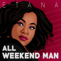 Etana - All Weekend Man