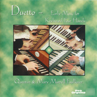 Mary Murrell / Quentin Faulkner - Duetto: Early Music for Keyboard 4 Hands