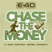 E-40 - Chase The Money