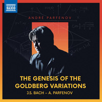 André Parfenov - The Genesis of the Goldberg Variations