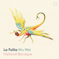 "Wu Wei / Holland Baroque - Trio Sonata in D Minor, Op. 1 No. 12, RV 63 ""La follia"" (Arr. J. Steenbrink & T. Steenbrink for Sheng & Chamber Ensemble)"