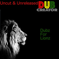 Dubcreator - Dubz for Lionz - Uncut & Unreleased