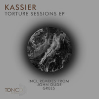 Kassier - Torture Sessions EP