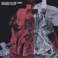 Acclaim To The Gods - Unforeseen Future