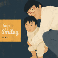 Ed Hill - Son of Smiley (Explicit)