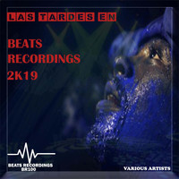 Various Artists - Las Tardes En Beats Recordings 2K19
