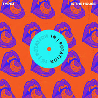 Type3 - In The House