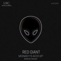 Red Giant - Monkey's Acid