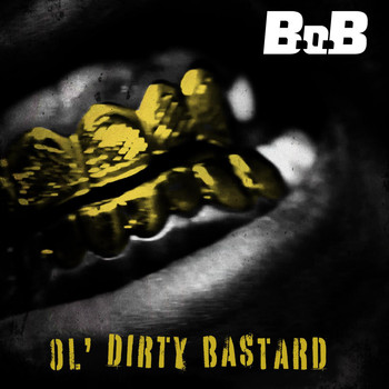 B.o.B - Ol' Dirty Bastard (Explicit)