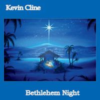 Kevin Cline - Bethlehem Night