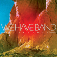 We Have Band - Movements (Deluxe Edition)