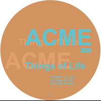 ACME - Things Of Life