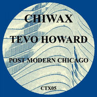 Tevo Howard - Post Modern Chicago