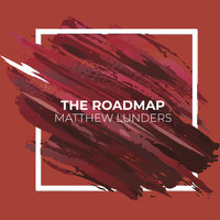 Matthew Lunders - The Roadmap