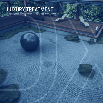 Various Artists - Luxury Treatment (Relaxing Music for Massage Therapy, Yoga and Meditation)