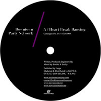 Downtown Party Network - Heart Break Dancing