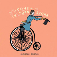 Christian Tristan - Welcome to the Popcorn Store