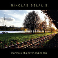 Nikolas Belalis - Moments of a Never Ending Trip