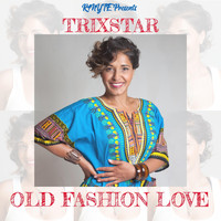 Trixstar - Old Fashion Love