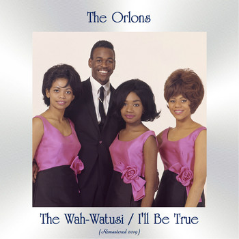 The Orlons - The Wah-Watusi / I'll Be True (All Tracks Remastered)