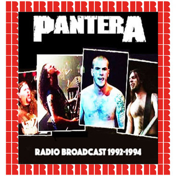 Pantera - The Complete Show Radio Broadcast, 1992-1994