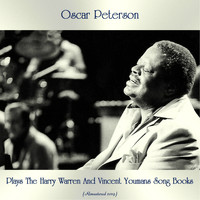 Oscar Peterson - Oscar Peterson Plays The Harry Warren And Vincent Youmans Song Books (Remastered 2019)