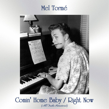 Mel Tormé - Comin' Home Baby / Right Now (All Tracks Remastered)