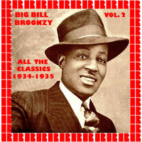Big Bill Broonzy - All The Classics 1934-1935