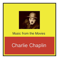 Charlie Chaplin - Music from the Movies