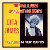 "Etta James - The Wallflower (Dance with Me Henry) (From ""Back to the Future"" Soundtrack)"