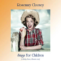 Rosemary Clooney - Sings For Children (Analog Source Remaster 2019)