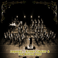 Arthur Fiedler - Legends: Arthur Fiedler & The Boston Pops