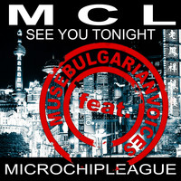 MCL Micro Chip League - See You Tonight (MCL vs Muse Bulgarian Voices Remix)