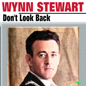 Wynn Stewart - Don't Look Back