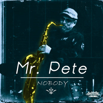 Mr. Pete - Nobody
