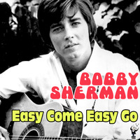 Bobby Sherman - Easy Come Easy Go
