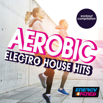 Various Artists - Aerobic Electro House Hits Workout Compilation