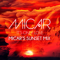 Micar - It's Only Love (Micar's Sunset Mix)