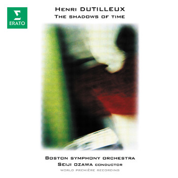 Seiji Ozawa - Dutilleux: The Shadows of Time