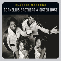 Cornelius Brothers & Sister Rose - Classic Masters
