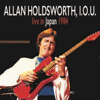 Allan Holdsworth - Live in Japan 1984