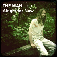 The Man - Alright for Now