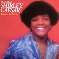 Shirley Caesar - From the Heart