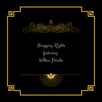 Proper. - Bragging Rights (feat. Willow Hawks) (Explicit)