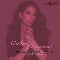 Selin Louise feat. Mr. Freeman - Private Dancer, Pt. 2
