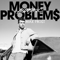 Max Frost - Money Problems (Acoustic)